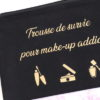 "Pochette trousse de survie pour ""Make up addict"""